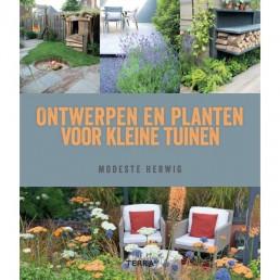 Ontwerpen en planten voor kleine tuinen door Modeste Herwig